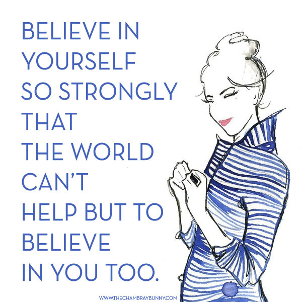 """Motivation Monday: """"Believe in yourself…"""""""