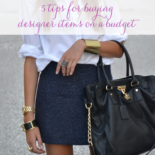 5 Tips for Buying Designer Items on a Budget