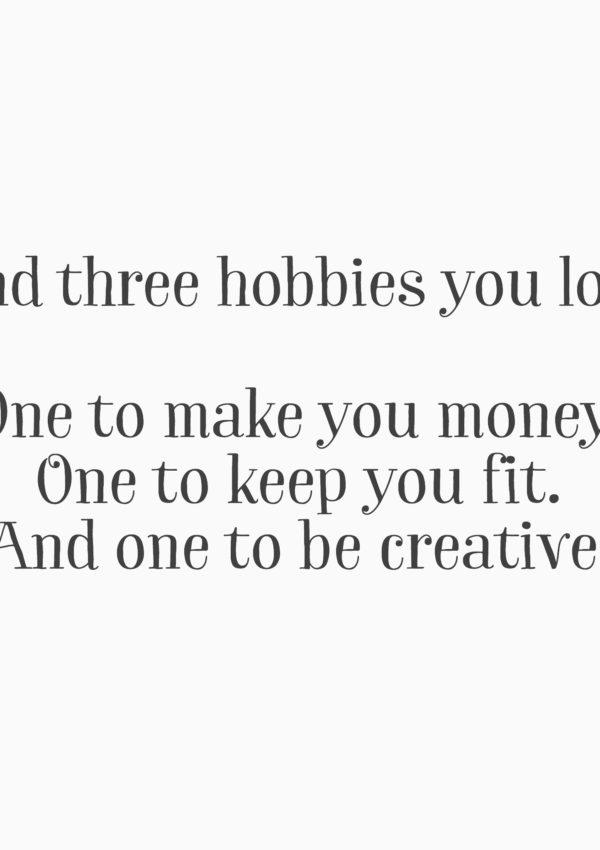 """Motivation Monday: """"Find Three Hobbies…"""""""
