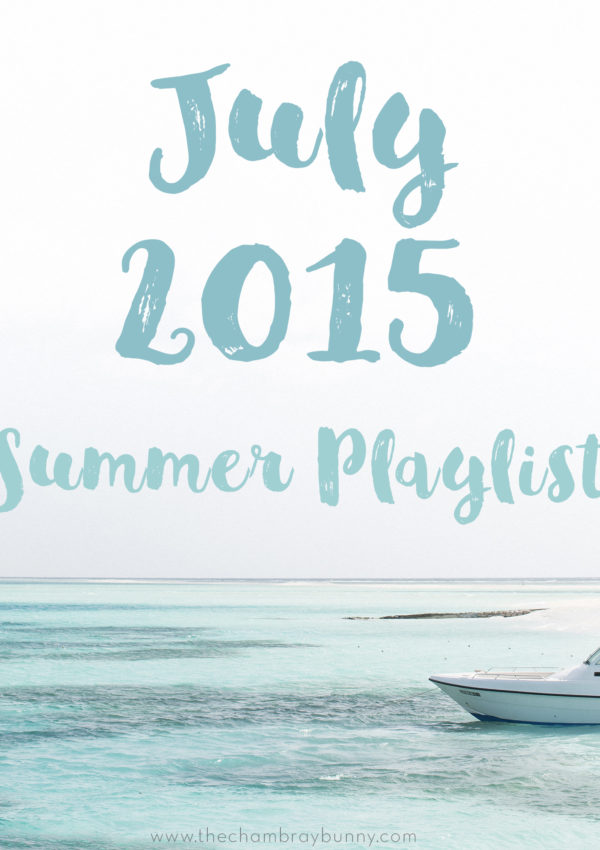 July 2015: Summer Music Playlist