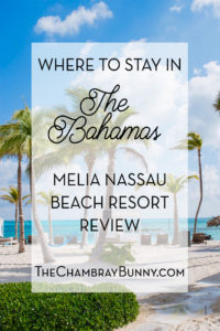 Where To Stay In The Bahamas Melia Nassau Beach Resort Review
