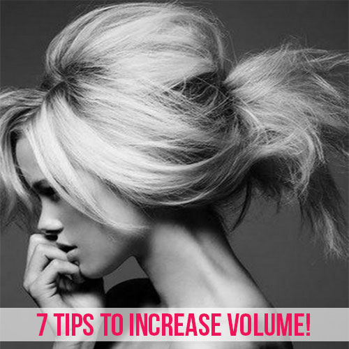 7 Tips to Increase Volume in Fine Hair!