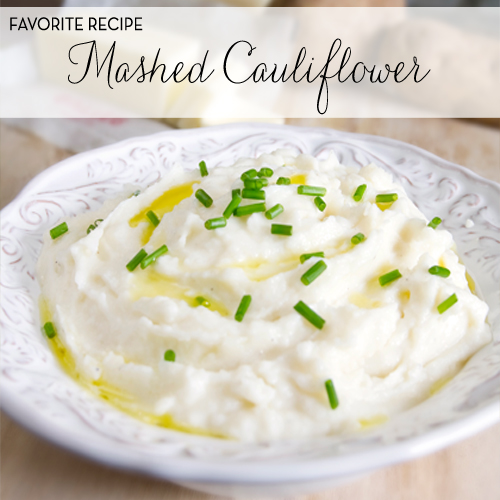 Favorite Recipe: Mashed Cauliflower