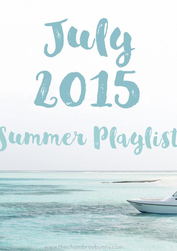 July 2015: Summer Music Playlist