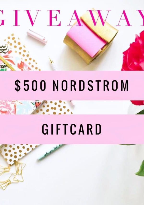 Giveaway! $500 Nordstrom Giftcard